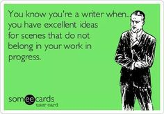 Having excellent ideas for scenes, that do not belong in the current WIP. #WriteMindplanner