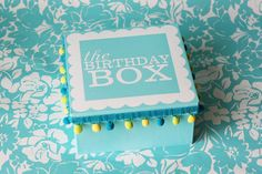 Love this idea...The Birthday Box