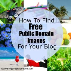 How To Find Free Public Domain Images For Your Blog