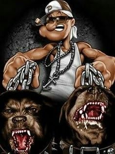 This is how I Roll Nobody F**King with me When I have Butch & Killer With me they will eat ur throat I get to you bitches I don't need a gun I got my big Dawgs Peace out bitches ♌ Dope Cartoon Art, Dope Cartoons, Famous Cartoons, Arte Hip Hop, Hip Hop Art, Arte Lowrider, Popeye And Olive, Popeye The Sailor Man, Chicano Art