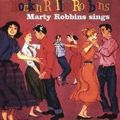 """Rock 'N Rollin 'N Robbins"" (1957, Columbia) by Marty Robbins. His first LP."