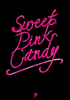 Sweet Pink Candy..that's me!! :-)
