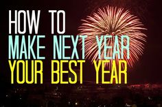 Happy New Year.. Here are 3 Keys To Make 2015 the Best Year of Your Life