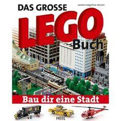 Das große Lego-Buch. Bau dir eine Stadt