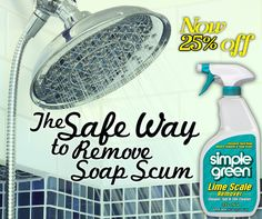 Safely and easily remove stubborn soap scum and hard water stains with Simple Green Lime Scale Remover. Get all of our specialty products 25% off this month at http://buy.simplegreen.com/specialty. Sale ends 11/02/14. #sale #discount #SimpleGreen