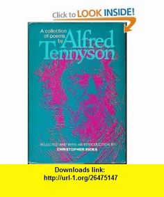 Alfred Lord Tennyson Selected Poems (9781439576458) Alfred Tennyson, Baron Tennyson, Christopher Ricks , ISBN-10: 1439576459  , ISBN-13: 978-1439576458 ,  , tutorials , pdf , ebook , torrent , downloads , rapidshare , filesonic , hotfile , megaupload , fileserve