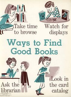 Ways to find good books!  Except the card catalog is now a computer...