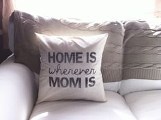 Wherever Mom Is 16 x 16 Pillow Cover by ParrisChicBoutique on Etsy, $20.00