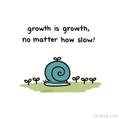 Every inch forward counts! It took me a looong time to get to where I am- Chibird is over 7 years in the making! Positive Vibes, Positive Quotes, Motivational Quotes, Inspirational Quotes, Year Quotes, Some Quotes, Cute Happy Quotes, Chibird, Sweet Messages