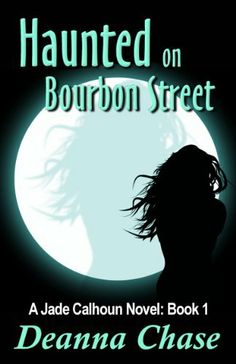 Haunted on Bourbon Street (Jade Calhoun Series Book 1) by Deanna Chase, http://www.amazon.com/dp/B005EHRSUY/ref=cm_sw_r_pi_dp_u0eQpb0FSEKQ0