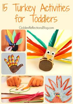 15 fun turkey activities for toddlers ages 18 months to 3 years old. www.GoldenReflectionsBlog.com
