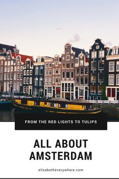 all about amsterdam from the red lights to the tulips! #amsterdam #tulipfestival #netherlands #travel #europe