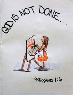 """""""Being confident of this, that he who began a good work in you will carry it out to completion on the day of Christ Jesus."""" Philippians 1:6 (Scripture doodle of encouragement)"""