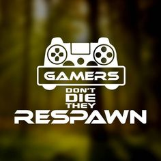Gamers don't die they respawn Vinyl sticker decal car Vinyl Decals, Wall Decals, Best Gaming Wallpapers, Game Quotes, Phone Stickers, Gamer Room, Pin And Patches, Extreme Weather, Laptop Decal