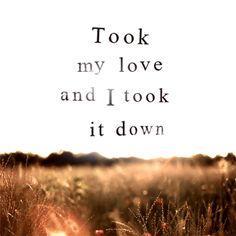 Landslide by Fleetwood Mac mine and Woodys favorite song