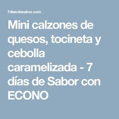 Mini calzones de quesos, tocineta y cebolla caramelizada - 7 días de Sabor con ECONO