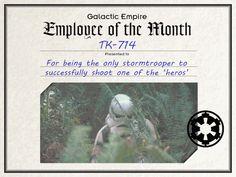 """Empleado del MesPor ser el único stormtrooper que ha disparado con éxito a uno de los""""héroes""""."""