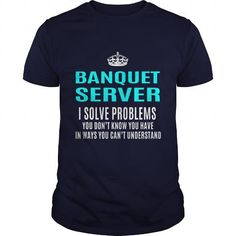 BANQUET SERVER T Shirts, Hoodie. Shopping Online Now ==► https://www.sunfrog.com/LifeStyle/BANQUET-SERVER-101324190-Navy-Blue-Guys.html?41382