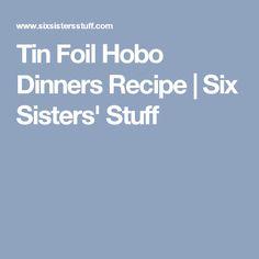 Tin Foil Hobo Dinners Recipe | Six Sisters' Stuff