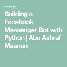 Building a Facebook Messenger Bot with Python | Abu Ashraf Masnun