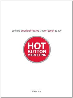 Hot Button Marketing: Push the Emotional Buttons That Get People to Buy von Barry Feig http://www.amazon.de/dp/1593375166/ref=cm_sw_r_pi_dp_2a7Jvb0Z6FPR6