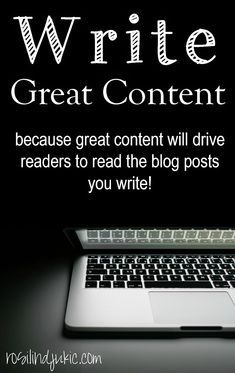 Write Great Content {Write Blog Posts People Will Read}