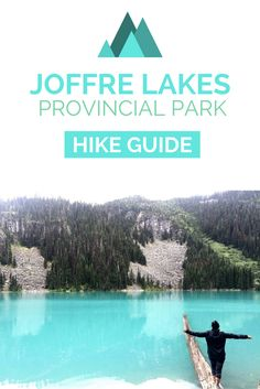 JOFFRE LAKES PROVINCIAL PARK HIKE GUIDE