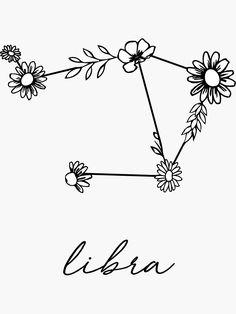 """Libra Zodiac Wildflower Constellation"" Sticker by aterkaderk Libra Art, Libra Sign, Zodiac Art, Tribal Tattoos, Cute Tattoos, Small Tattoos, Libra Zodiac Tattoos, Libra Tattoo, Scorpio Zodiac"