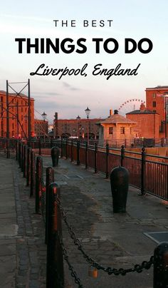 Things To Do In Liverpool, England: Student Shares How To Have The Most Fun
