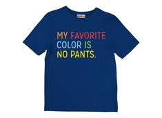 My Favorite Color Is No Pants T-Shirt by SnorgTees. Men's and women's sizes available. Check out our full catalog for tons of funny t-shirts.