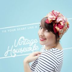 How to Tie a Headscarf Like a Vintage Housewife