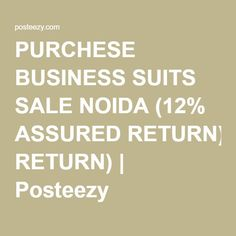 PURCHESE BUSINESS SUITS SALE NOIDA (12% ASSURED RETURN) | Posteezy