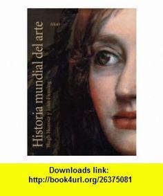 Historia mundial del arte / World History of Art (Arte Y Estetica) (Spanish Edition) (9788446020929) Hugh Honour, John Fleming , ISBN-10: 8446020920  , ISBN-13: 978-8446020929 ,  , tutorials , pdf , ebook , torrent , downloads , rapidshare , filesonic , hotfile , megaupload , fileserve