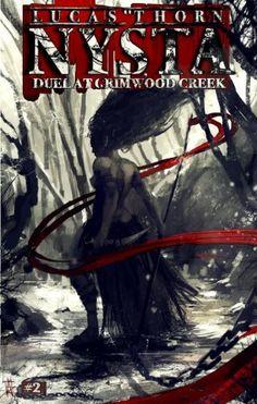 Duel at Grimwood Creek (Nysta Book 2) by Lucas Thorn, http://www.amazon.com/dp/B009EHRRBA/ref=cm_sw_r_pi_dp_NBWfub1PJEE8W