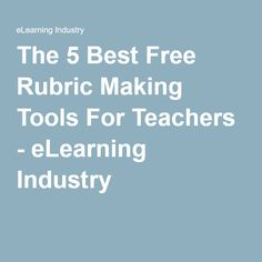 The 5 Best Free Rubric Making Tools For Teachers - eLearning Industry