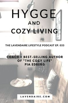 "Coach + Best-Selling Author of ""The Cozy Life"" Pia Edberg 