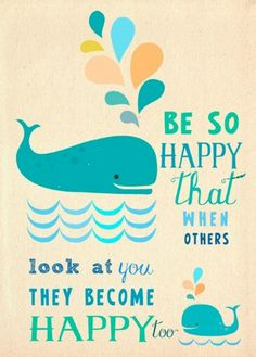 Smiling is contagious.  Be someone people can't help but to smile with-it will brighten your day and those around you.
