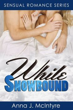 *** out of 5 (liked it) - While Snowbound (Sensual Romance Series) by Anna J. McIntyre  (December)