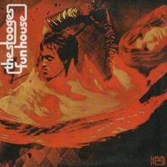 Iggy and The Stooges - Fun House