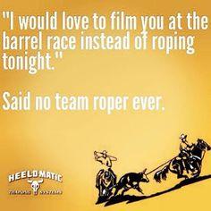 haha oh team ropers vs their barrel racer wives haha