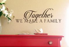 Together We Make A Family-Vinyl Wall Decal-Vinyl by landbgraphics