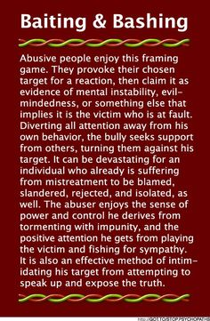 """Baiting & Bashing (B&B) is devastating abuse done by Narcissist/psychopath to their intended """"victim"""" . Narcissistic Mother, Narcissistic Behavior, Narcissistic Sociopath, Narcissistic People, Sociopath Traits, Psychopath Sociopath, Abusive Relationship, Toxic Relationships, Relationship Tips"""