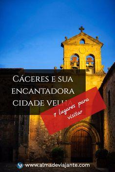 Cáceres e sua encantadora cidade velha / www.almadeviajante.com / 7 lugares…