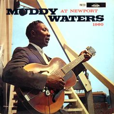 Muddy Waters headlining aBlues afternoon at the 1960 Newport JazzFestival.