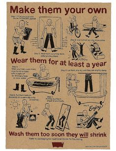 Wear your jeans as long as possible before washing them.
