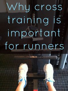 Why Cross Training is Important for Runners www.simply-nicole.com #running