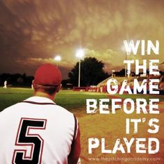 Baseball Quotes: Win the Game Before Its Played.  The Mental Game of Baseball.  Baseball Motivation, Sport Quote