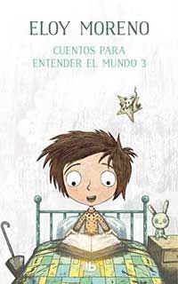 Cuentos Para Entender El Mundo 3 De Eloy Moreno Eloy Kobo This Book