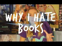 WHY I HATE BOOKS