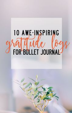 10 awe-inspiring gratitude logs for Bullet Journal - Finding North